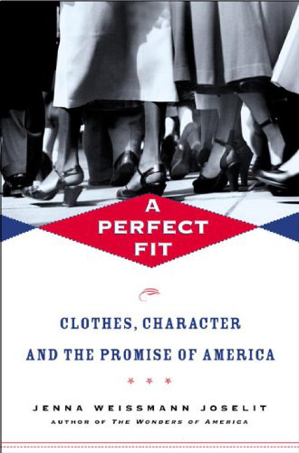 A Perfect Fit: Clothes, Character and the Promise of America