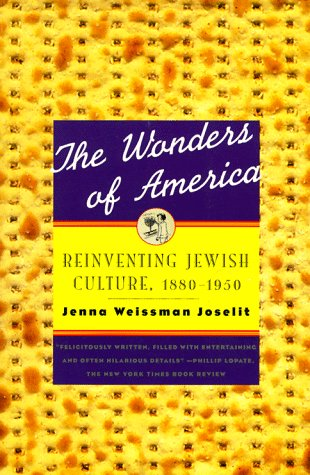 The Wonders of America: Reinventing Jewish Culture, 1880-1950